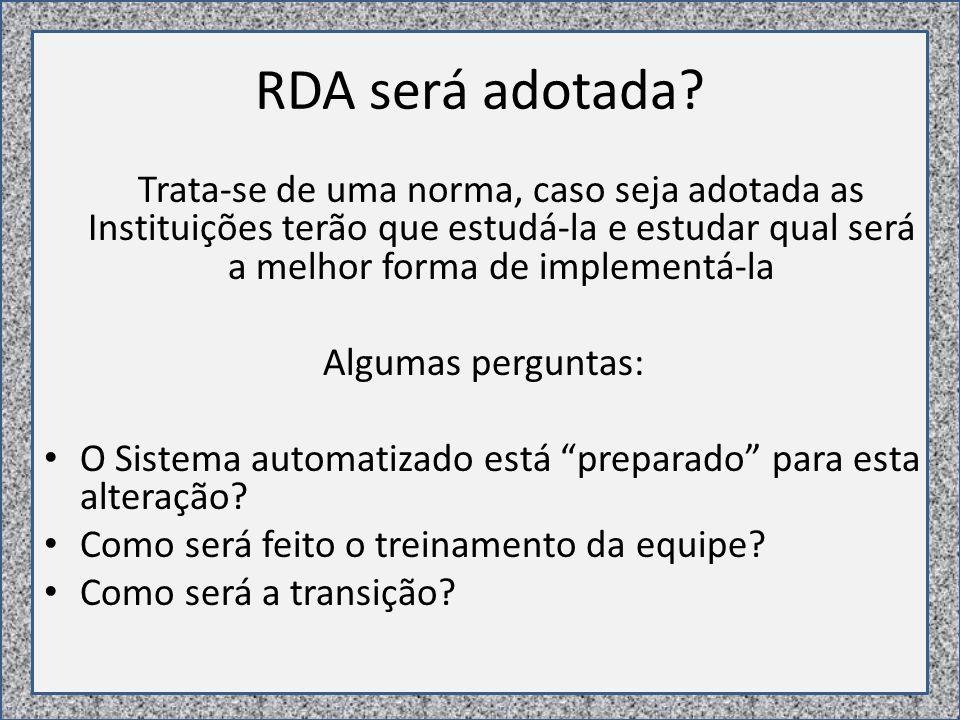 RDA será adotada.