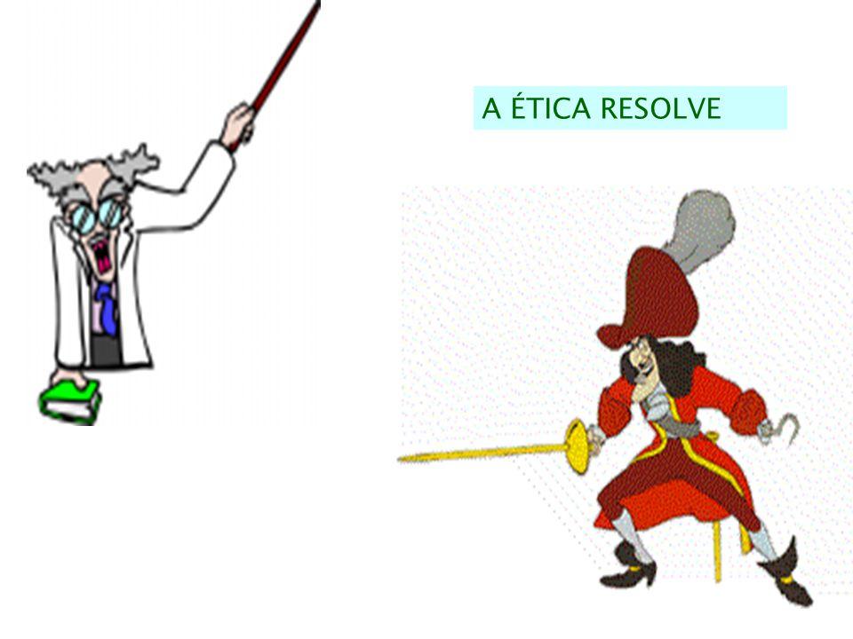 A ÉTICA RESOLVE