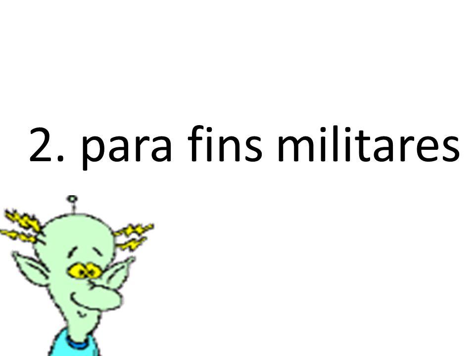 2. para fins militares