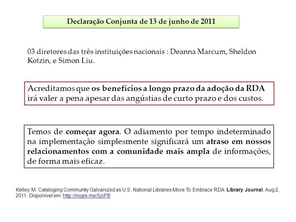 Declaração Conjunta de 13 de junho de 2011 03 diretores das três instituições nacionais : Deanna Marcum, Sheldon Kotzin, e Simon Liu. Acreditamos que