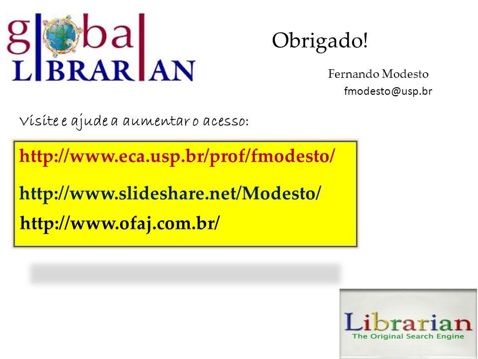 Obrigado! Fernando Modesto fmodesto@usp.br http://www.eca.usp.br/prof/fmodesto/ http://www.ofaj.com.br/ Visite e ajude a aumentar o acesso: http://www
