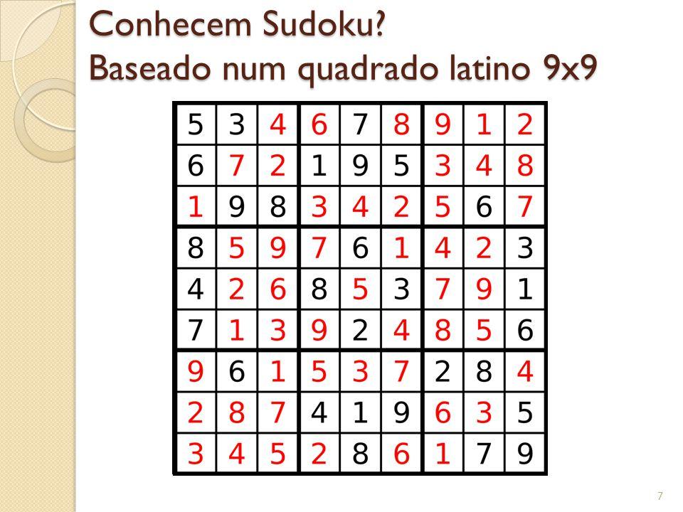 Conhecem Sudoku? Baseado num quadrado latino 9x9 7