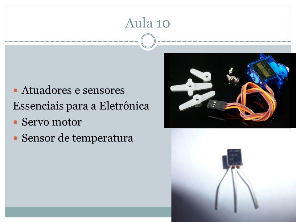 Aula 10 Atuadores e sensores Essenciais para a Eletrônica Servo motor Sensor de temperatura