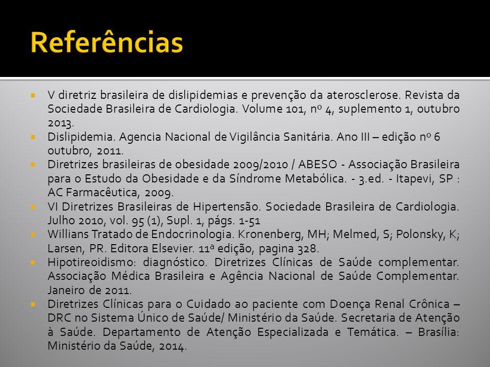  V diretriz brasileira de dislipidemias e prevenção da aterosclerose.