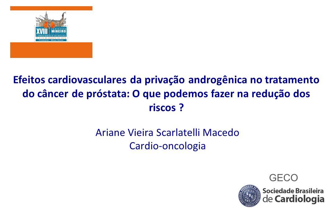 Efeitos cardiovasculares da privação androgênica no tratamento do câncer de próstata: O que podemos fazer na redução dos riscos .