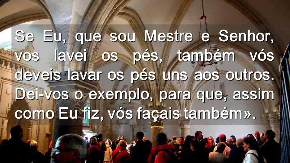 Sendo Senhor e Mestre, Jesus baixa até ao último degrau Quem quiser ser o primeiro, que se ponha no último lugar