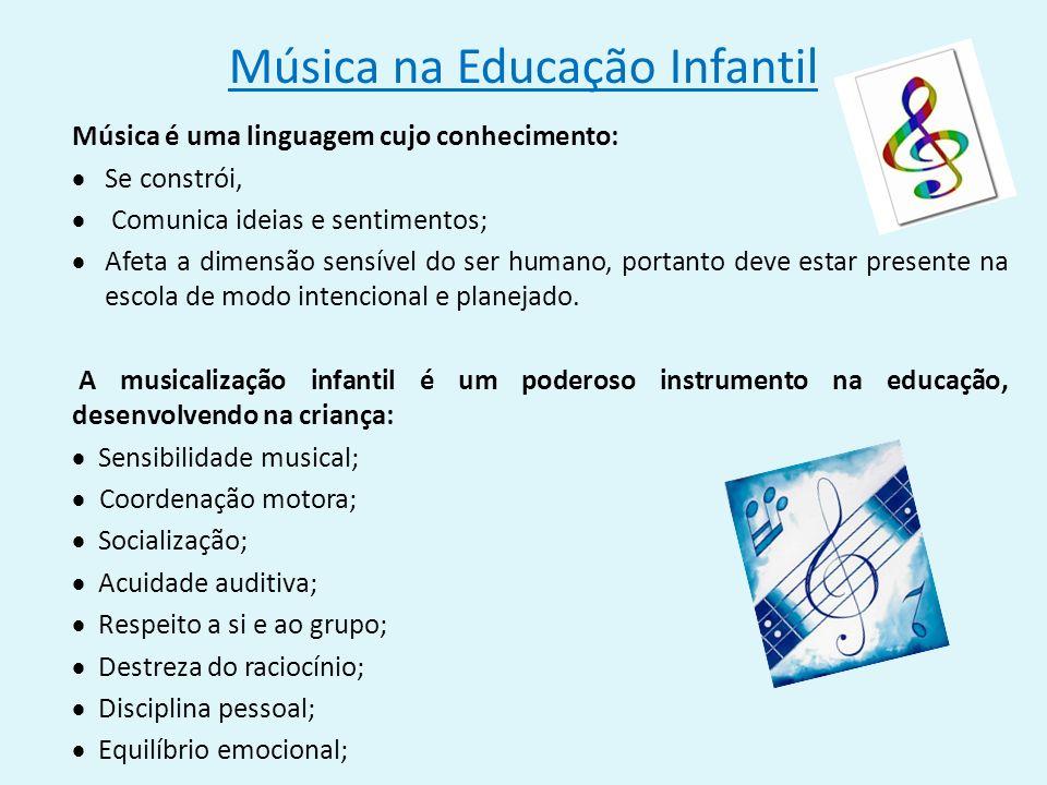 Suficiente Música na Educação Infantil Música é uma linguagem cujo  PF34