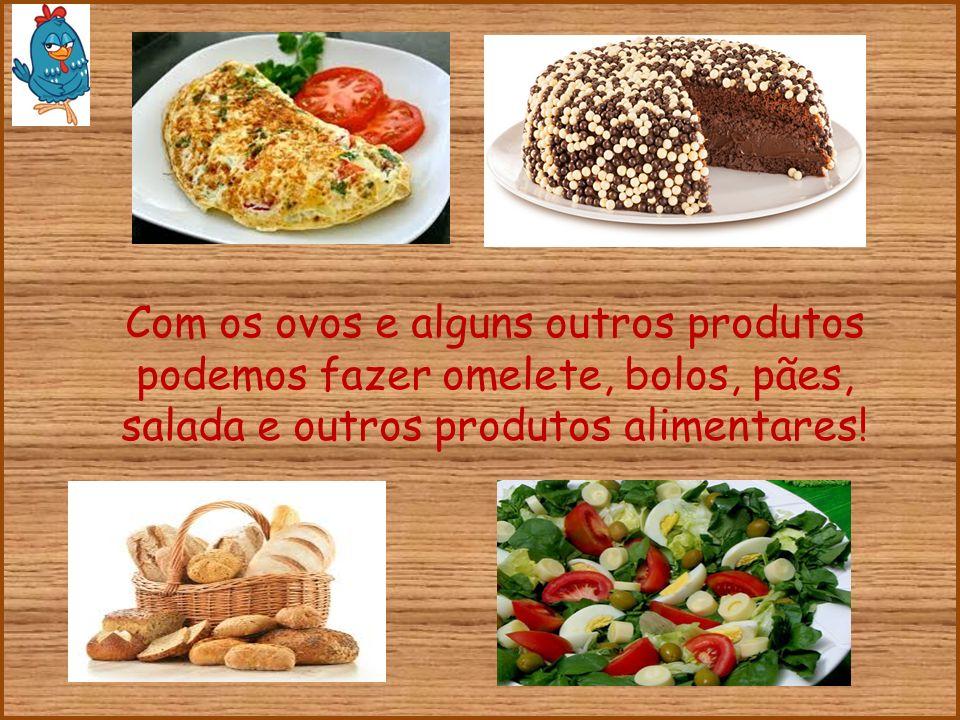 Com os ovos e alguns outros produtos podemos fazer omelete, bolos, pães, salada e outros produtos alimentares!