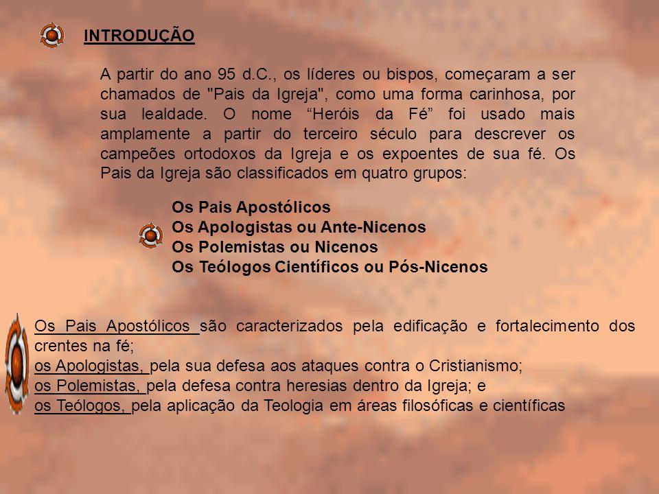 OS PAIS APOSTÓLICOS Data: Primeiro Século (30 - 100).
