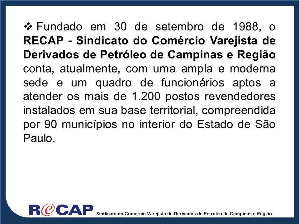 Fundado em 30 de setembro de 1988, o RECAP - Sindicato do Comércio Varejista de Derivados de Petróleo de Campinas e Região conta, atualmente, com uma ampla e moderna sede e um quadro de funcionários aptos a atender os mais de 1.200 postos revendedores instalados em sua base territorial, compreendida por 90 municípios no interior do Estado de São Paulo.