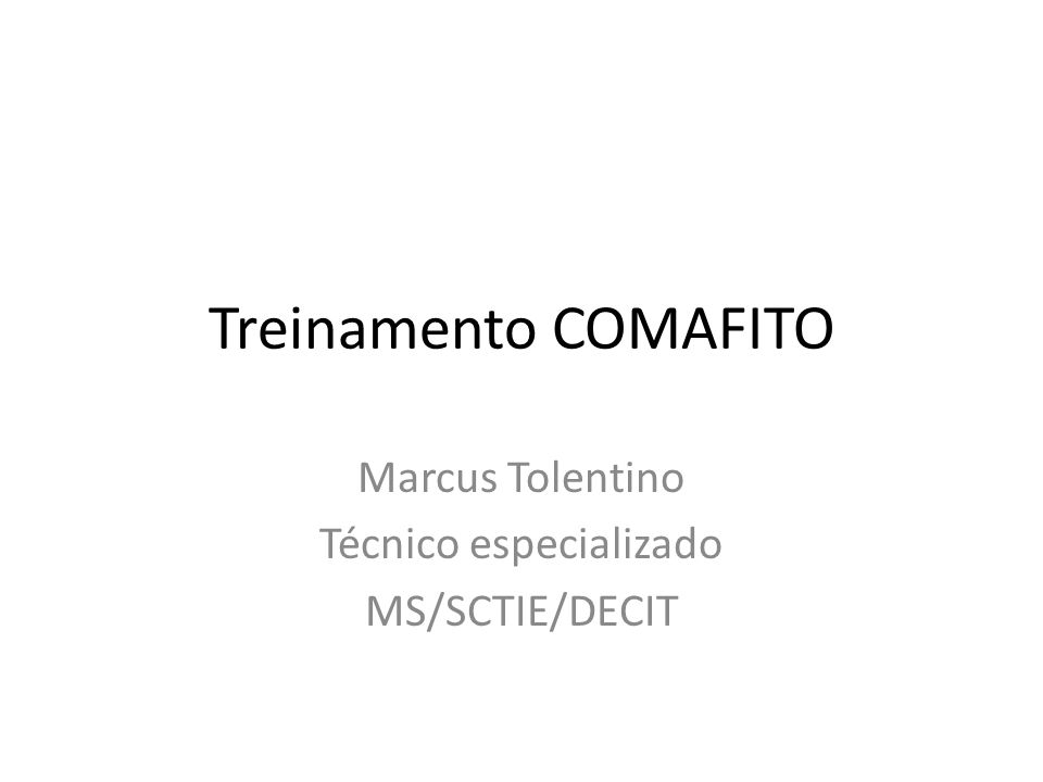 Treinamento COMAFITO Marcus Tolentino Técnico especializado MS/SCTIE/DECIT