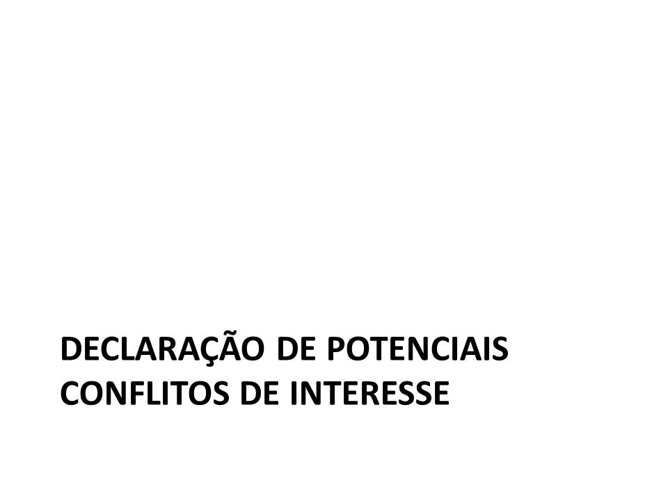DECLARAÇÃO DE POTENCIAIS CONFLITOS DE INTERESSE