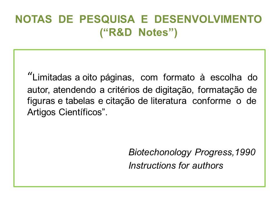 NOTAS DE PESQUISA E DESENVOLVIMENTO (R&D Notes) Limitadas a oito páginas, com formato à escolha do autor, atendendo a critérios de digitação, formataç