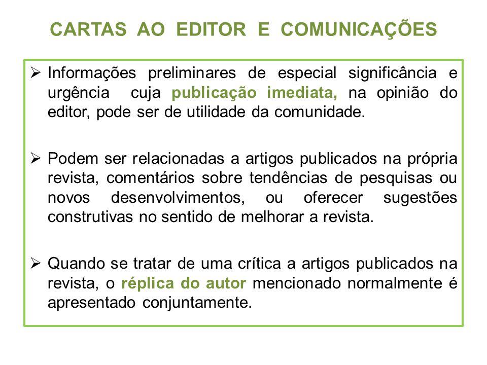 CARTAS AO EDITOR E COMUNICAÇÕES Informações preliminares de especial significância e urgência cuja publicação imediata, na opinião do editor, pode ser