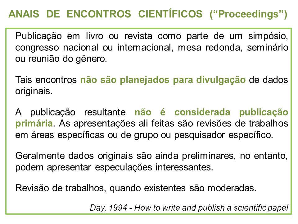 ANAIS DE ENCONTROS CIENTÍFICOS (Proceedings) Publicação em livro ou revista como parte de um simpósio, congresso nacional ou internacional, mesa redon