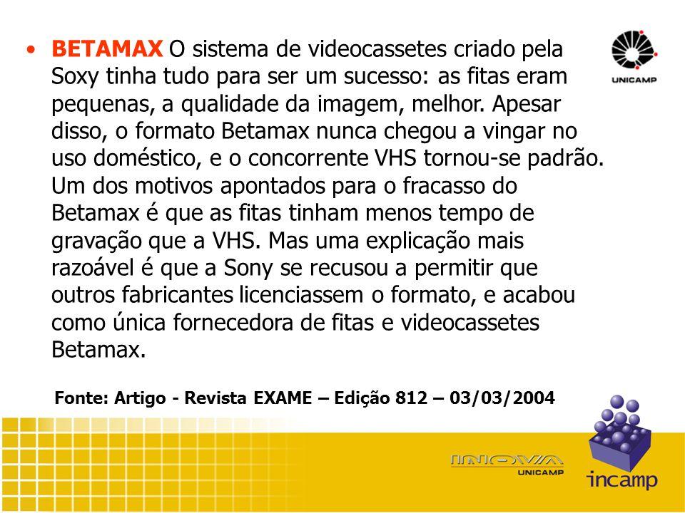 BETAMAX O sistema de videocassetes criado pela Soxy tinha tudo para ser um sucesso: as fitas eram pequenas, a qualidade da imagem, melhor.