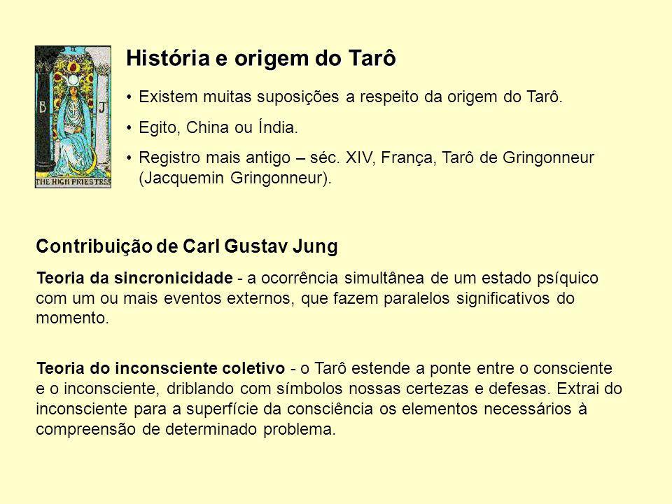 História e origem do Tarô Existem muitas suposições a respeito da origem do Tarô. Egito, China ou Índia. Registro mais antigo – séc. XIV, França, Tarô