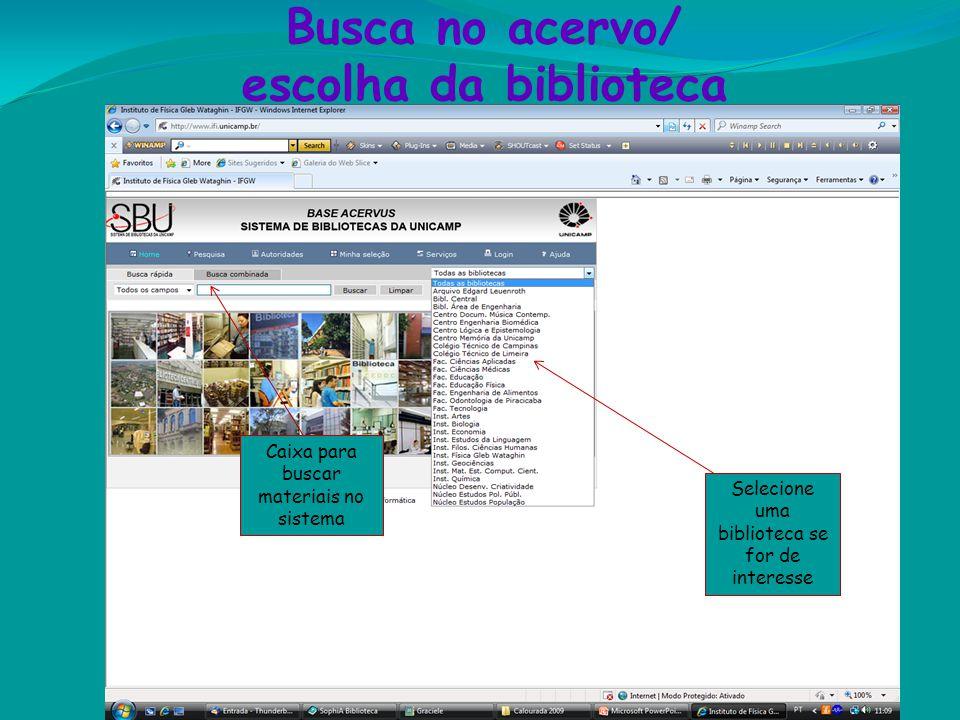 Busca no acervo/ escolha da biblioteca Caixa para buscar materiais no sistema Selecione uma biblioteca se for de interesse