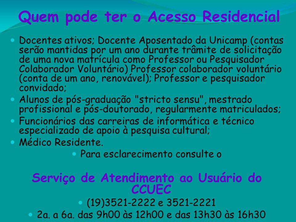 Quem pode ter o Acesso Residencial Docentes ativos; Docente Aposentado da Unicamp (contas serão mantidas por um ano durante trâmite de solicitação de