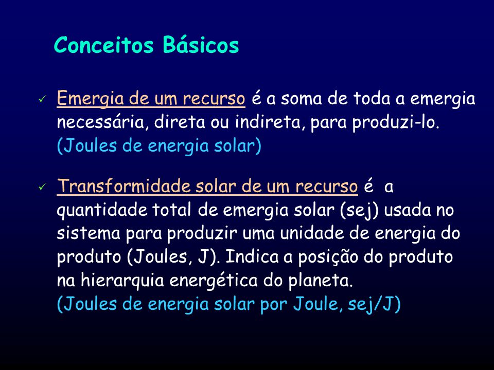 Metodologia Emergia dos produtos Energias que entram Emergias que entram Energia dos produtos Energia degradada