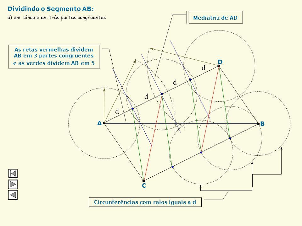 a) eqüidistantes das retas r e s e a dois centímetros da reta t Circunferências com raios = 2 cm Reta Bissetriz Compasso Localizando os Pontos no Plan