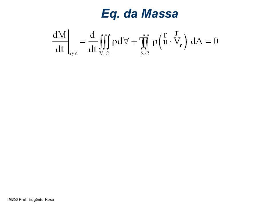 IM250 Prof. Eugênio Rosa Eq. da Massa