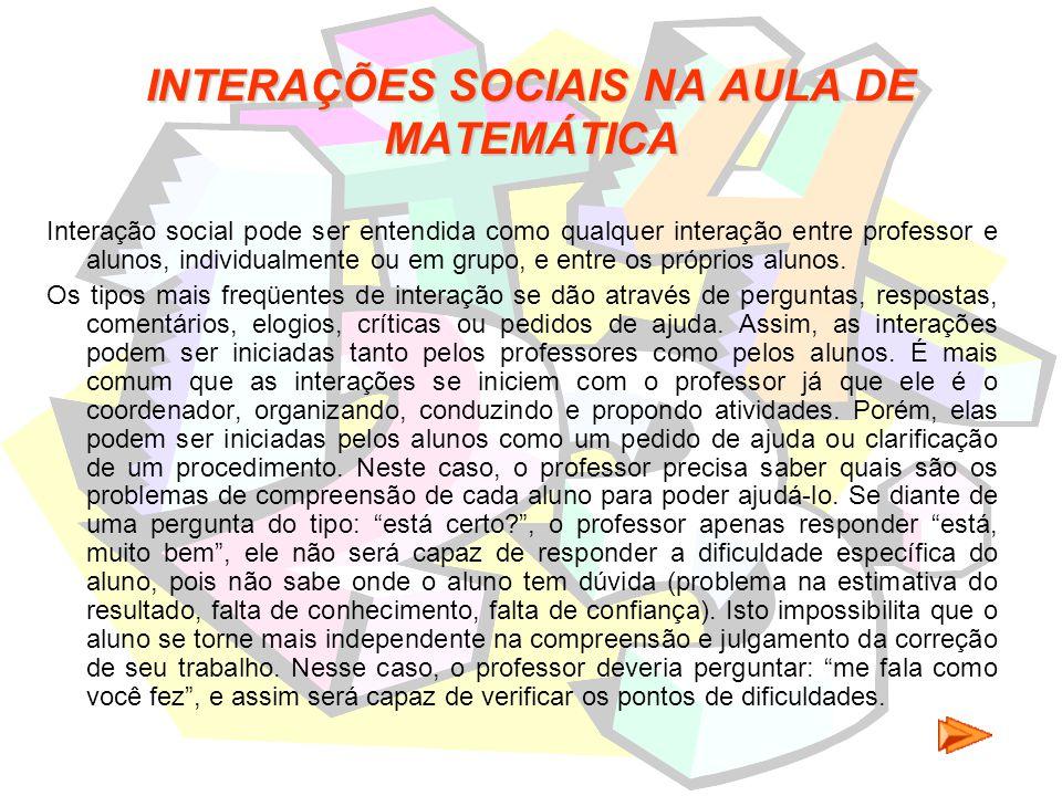 As interações podem ocorrer tanto em aulas tradicionais como em aulas que se utilizem métodos heurísticos.