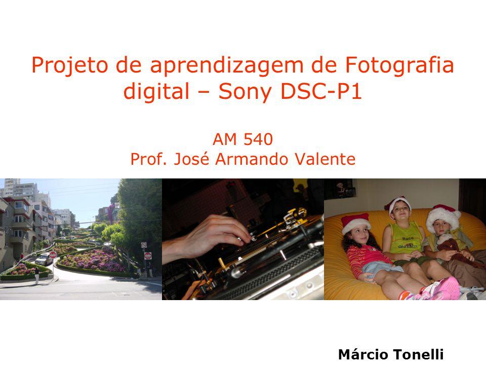 Projeto de aprendizagem de Fotografia digital – Sony DSC-P1 AM 540 Prof.