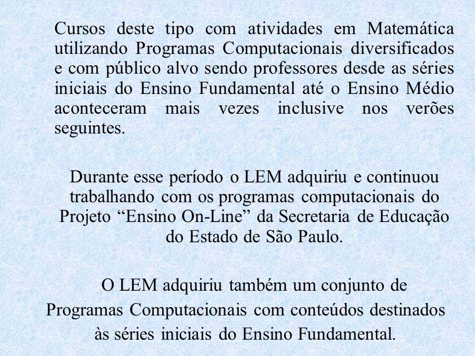 CALCULADORAS O LEM começou a trabalhar com calculadoras (do feirante) em 1996 quando participou do Projeto de Educação Continuada: Inovações no Ensino da Matemática.