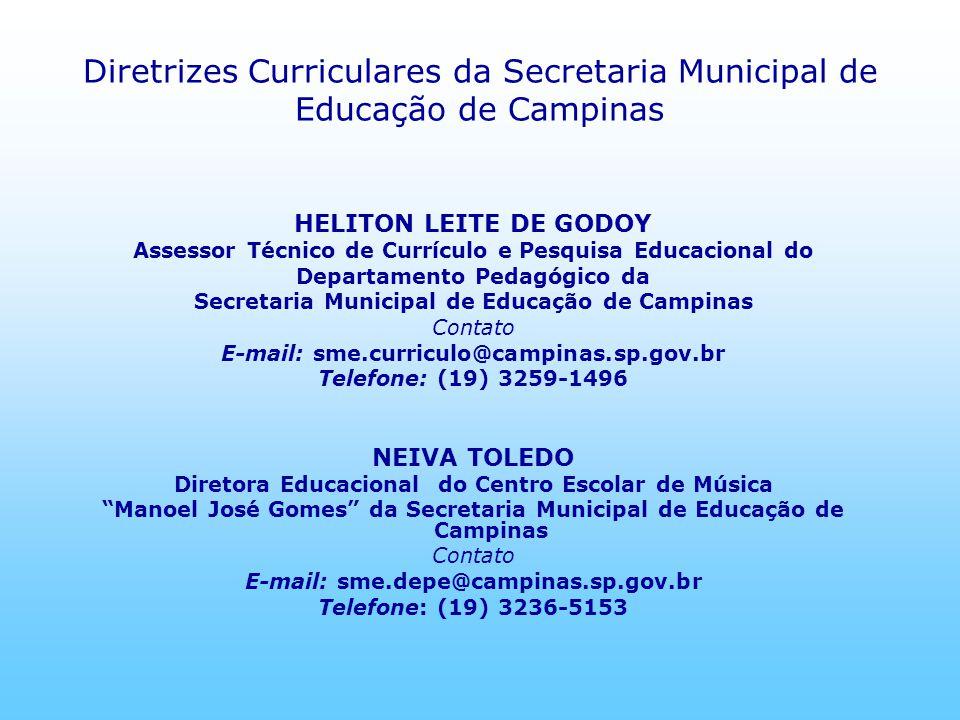 Diretrizes Curriculares da Secretaria Municipal de Educação de Campinas HELITON LEITE DE GODOY Assessor Técnico de Currículo e Pesquisa Educacional do