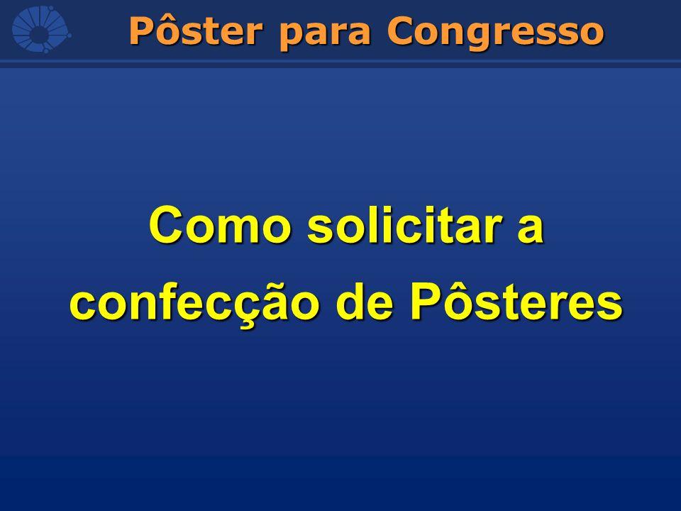 Pôster para Congresso Como solicitar a confecção de Pôsteres
