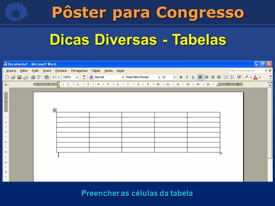 Pôster para Congresso Dicas Diversas - Tabelas Preencher as células da tabela