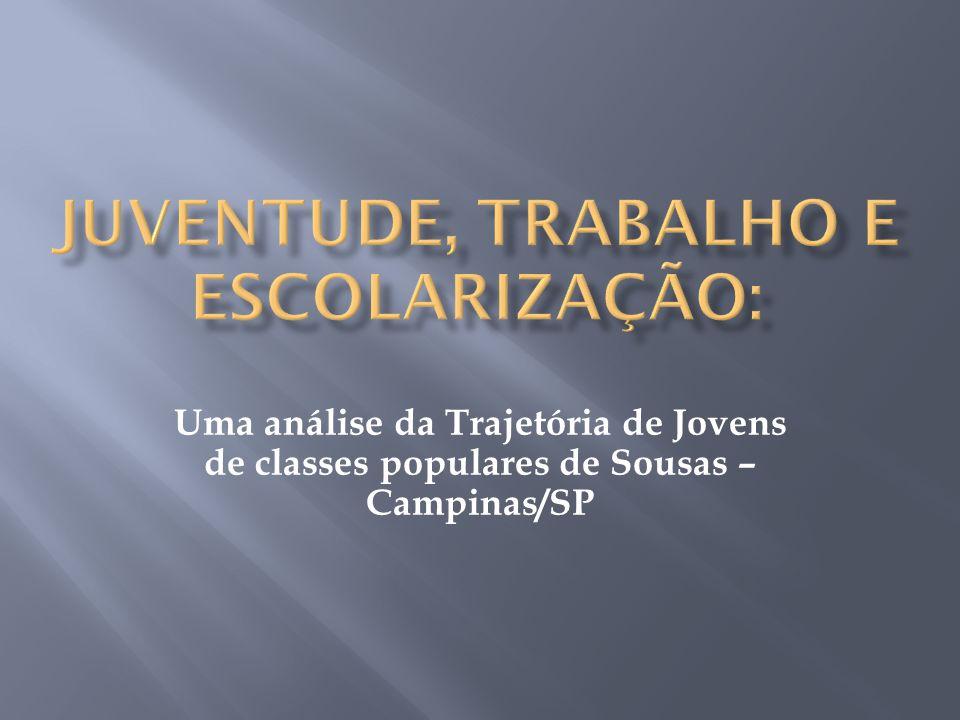 Uma análise da Trajetória de Jovens de classes populares de Sousas – Campinas/SP