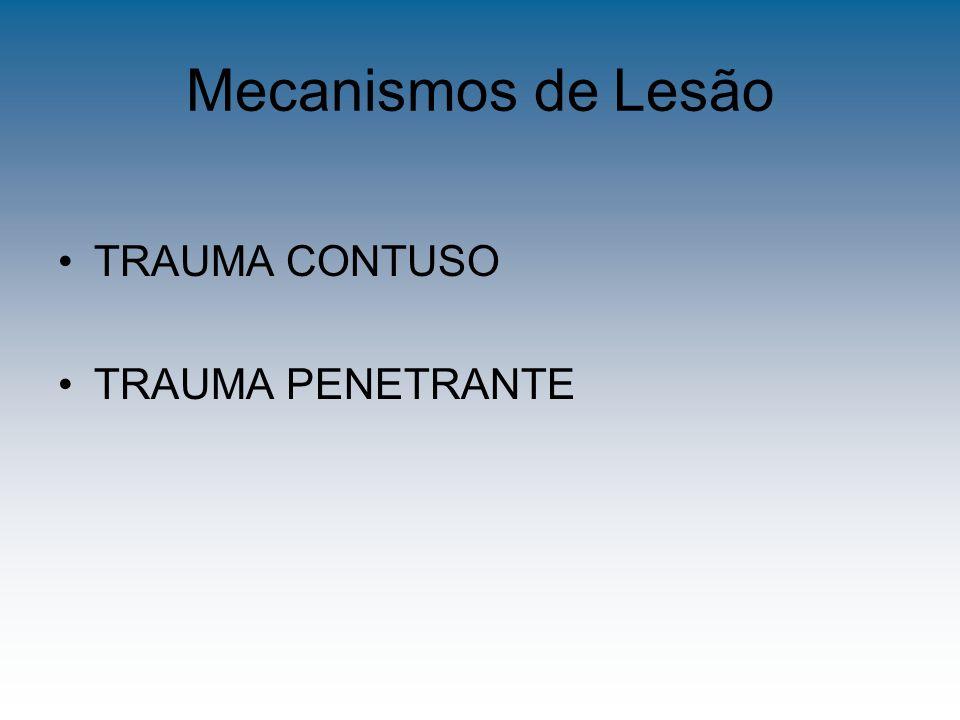 Mecanismos de Lesão Traumas Contusos: - Desaceleração (Horizontal, Vertical) - Contusão, compressão ** Baço (40-55%), Fígado (40%), Hematomas Retroperit.