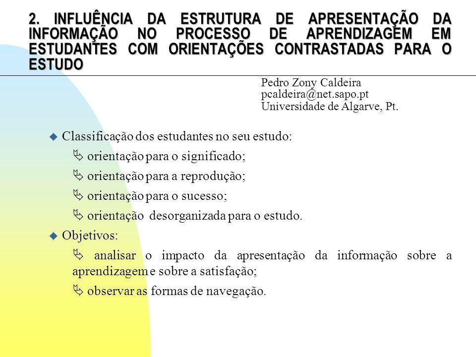 2. INFLUÊNCIA DA ESTRUTURA DE APRESENTAÇÃO DA INFORMAÇÃO NO PROCESSO DE APRENDIZAGEM EM ESTUDANTES COM ORIENTAÇÕES CONTRASTADAS PARA O ESTUDO Pedro Zo