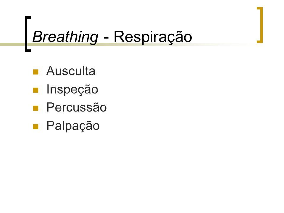 Breathing - Respiração Ausculta Inspeção Percussão Palpação