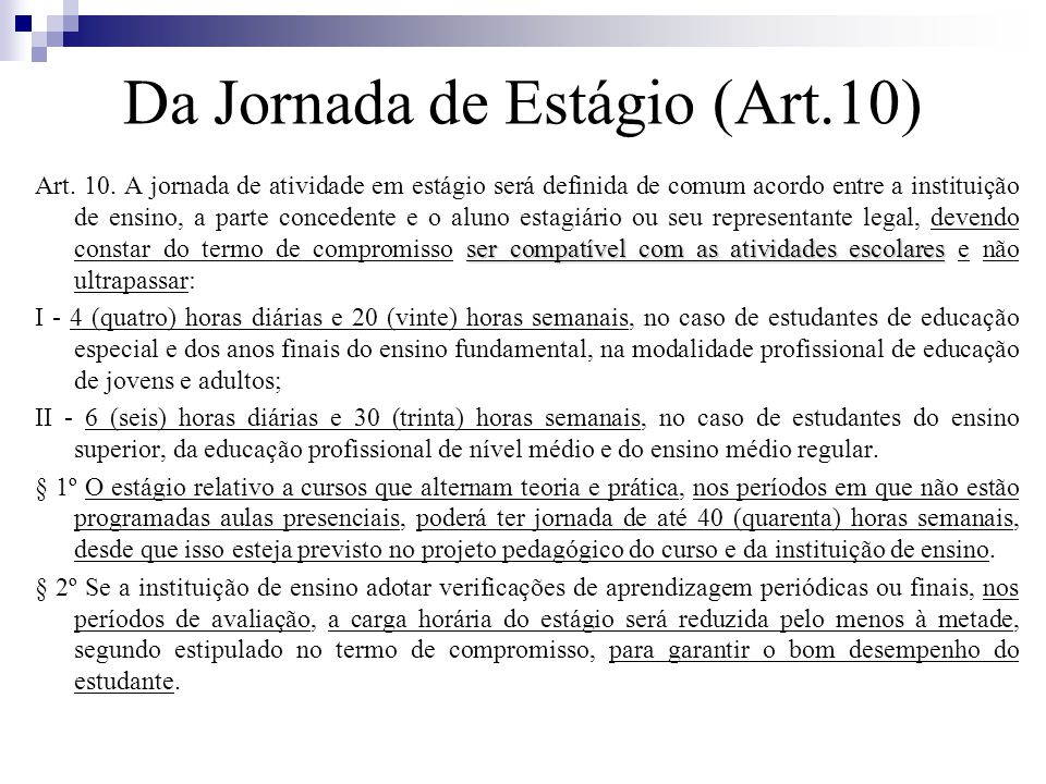 Da Jornada de Estágio (Art.10) ser compatível com as atividades escolares Art.