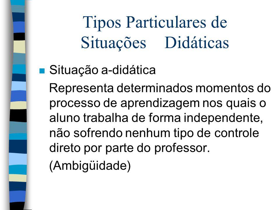 A Estrutura Teórica das Situações Didáticas n Contrato didático, n Obstáculos epistemológicos, n Dialética ferramenta-objeto, n Transposição didática.