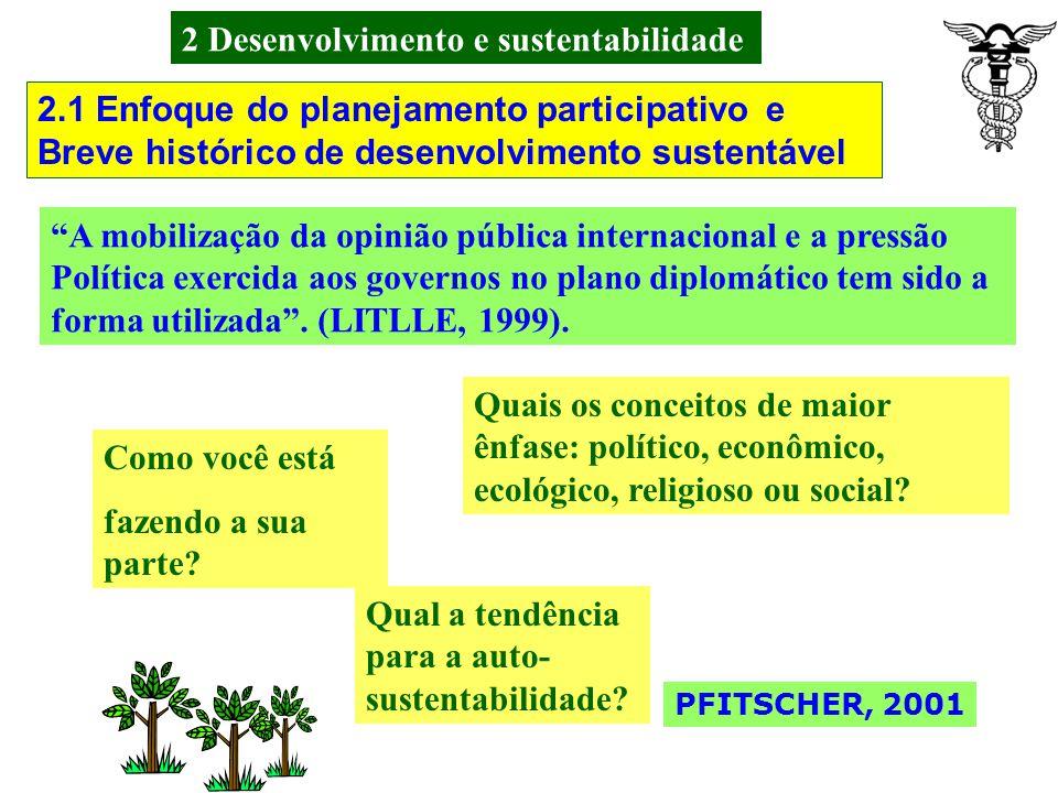 2 Desenvolvimento e sustentabilidade PFITSCHER, 2001 Em 1997, reunião Kyoto (Japâo) pouco progresso no Cumprimento da Agenda 21, que se constitui em u