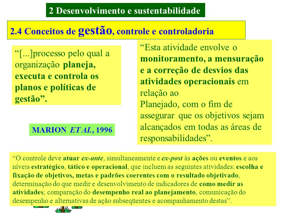 2.4 Conceitos de gestão, controle e controladoria Gestione significa gerir, gerência, administração de empreendimentos; Empresa, como agente econômico