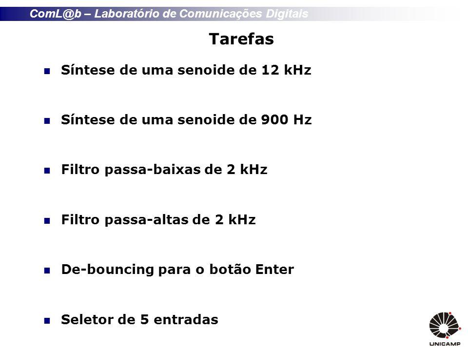 ComL@b – Laboratório de Comunicações Digitais Controle do seletor Contador que conta de 0 a 4 ciclicamente; Contador deverá ser incrementado de 1 apenas quando o Botão Enter for pressionado.