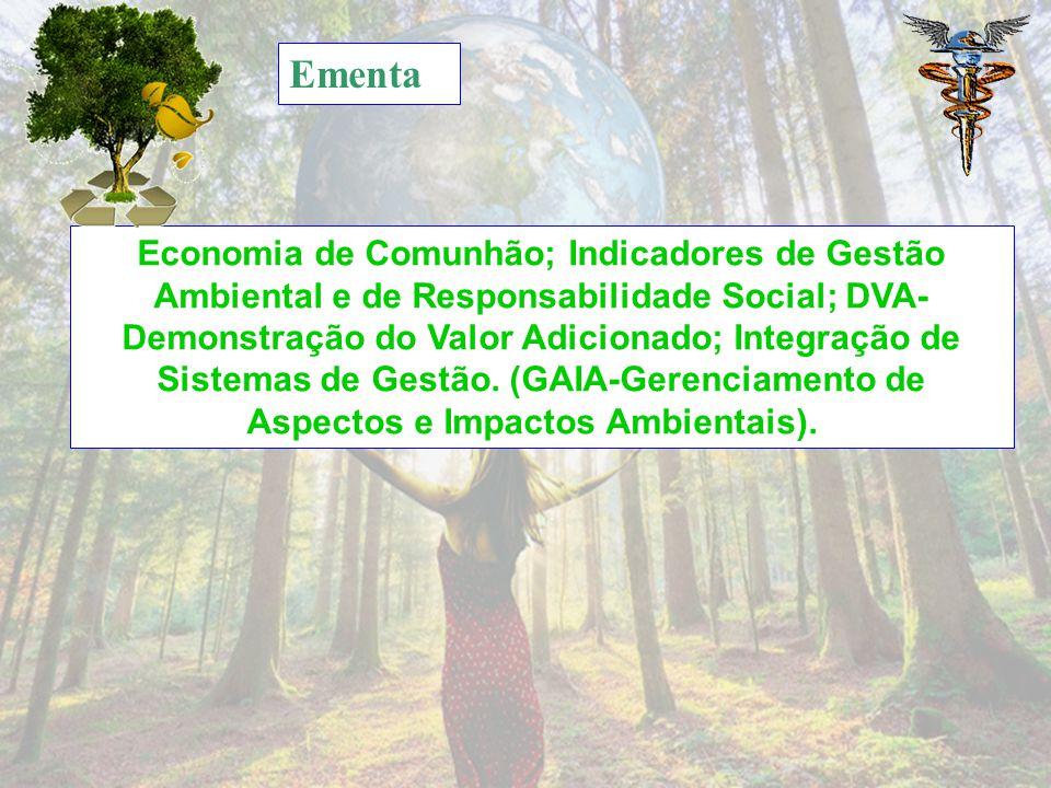 Economia de Comunhão; Indicadores de Gestão Ambiental e de Responsabilidade Social; DVA- Demonstração do Valor Adicionado; Integração de Sistemas de Gestão.