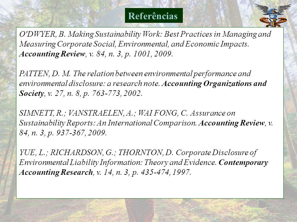 HERBOHN, K. A full cost environmental accounting experiment. Accounting, Organizations & Society, v. 30, n. 6, p. 519-536, 1994. JONES III, A.; JONAS,