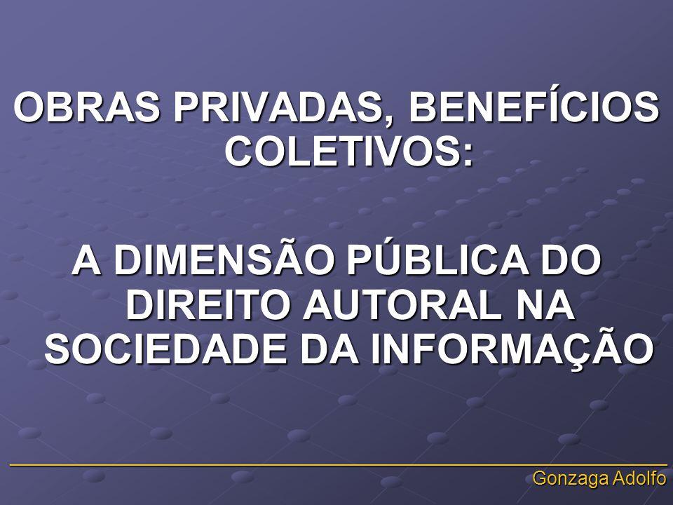 _______________________________________________________________ Gonzaga Adolfo DIREITO AUTORAL E SUA RELAÇÃO COM A FUNÇÃO SOCIAL DO DIREITO * Função é um ônus do individual com o coletivo.