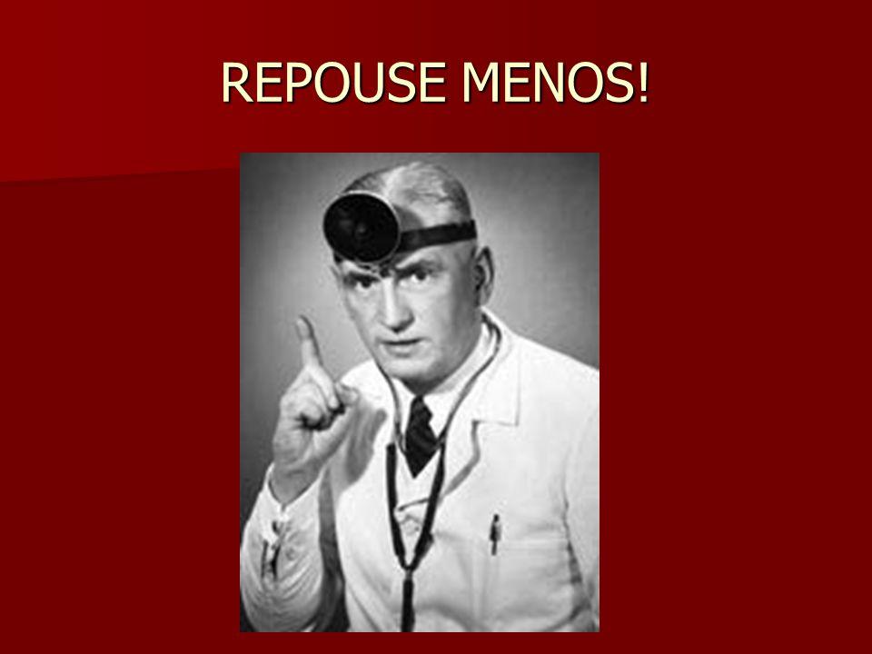 REPOUSE MENOS!