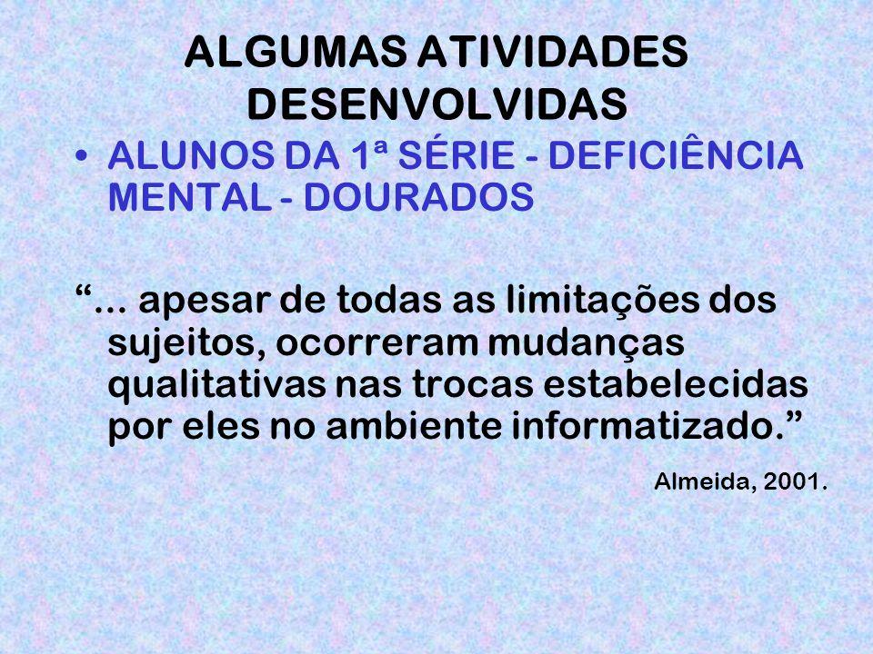 ALGUMAS ATIVIDADES DESENVOLVIDAS ALUNOS DA 1ª SÉRIE - DEFICIÊNCIA MENTAL - DOURADOS...