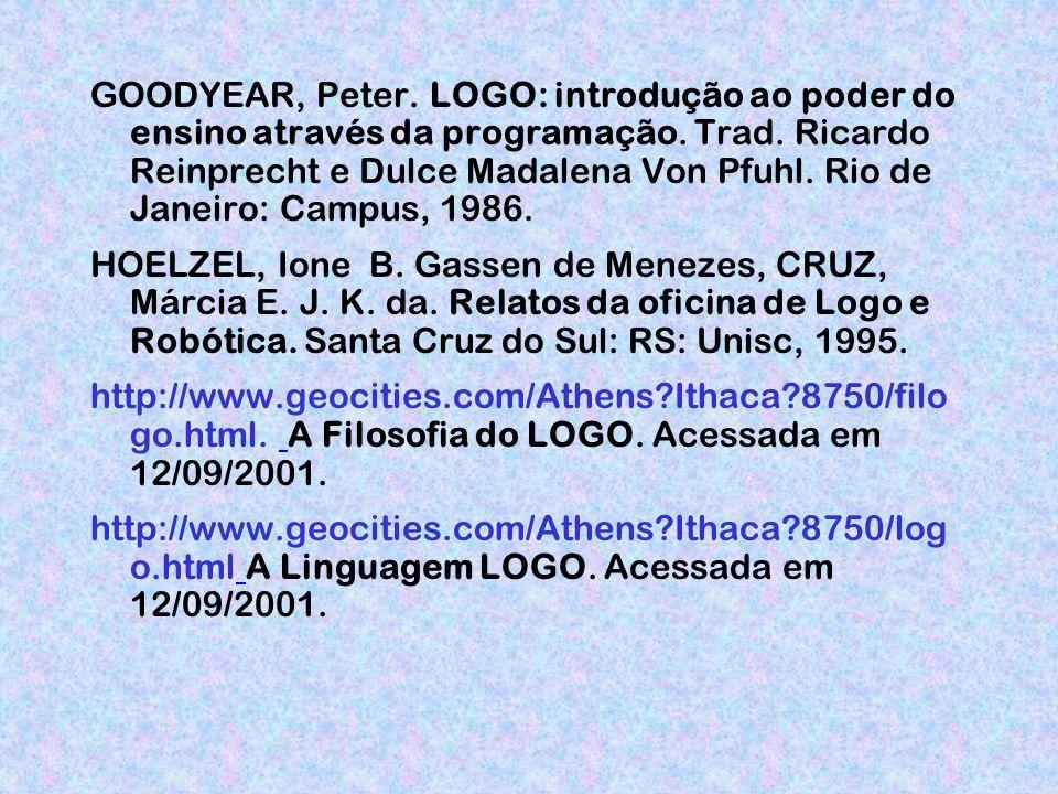 GOODYEAR, Peter.LOGO: introdução ao poder do ensino através da programação.