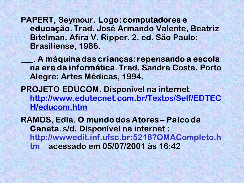 PAPERT, Seymour.Logo: computadores e educação. Trad.