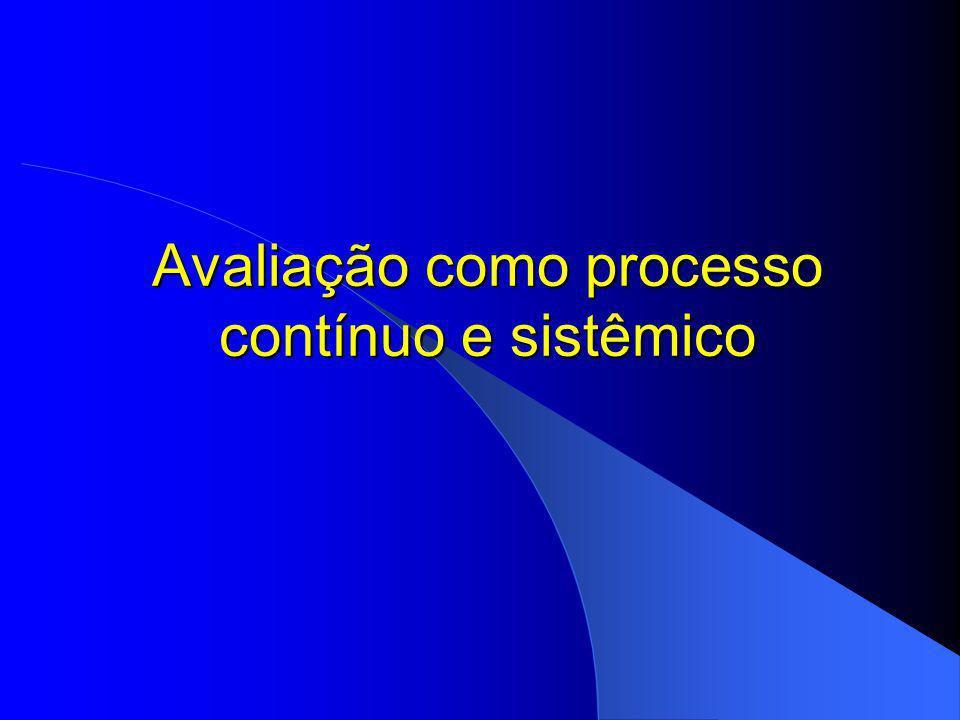 Avaliação como processo contínuo e sistêmico