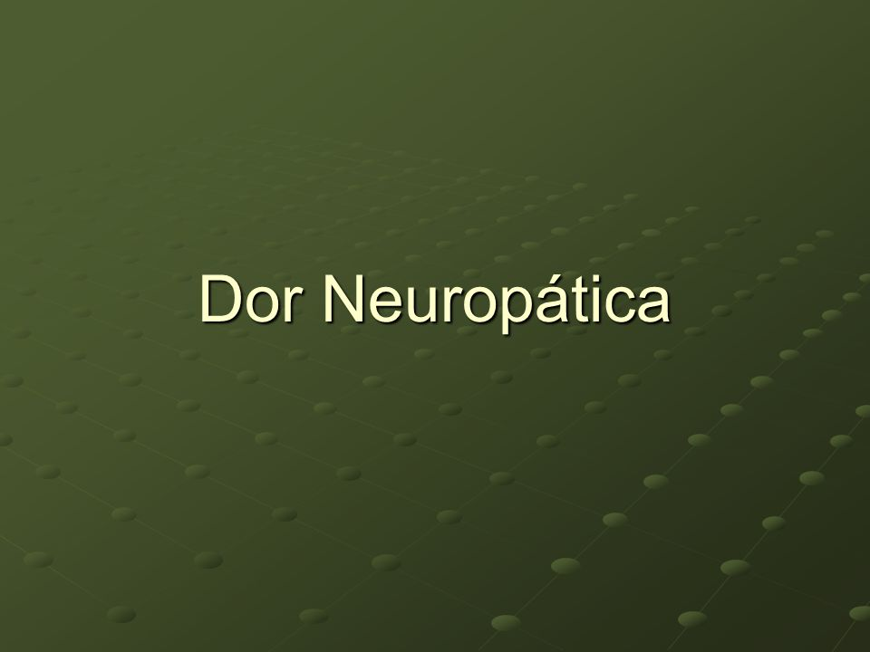 Principais dores neuropáticas na prática clínica
